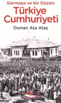 Karmaşa ve bir Düzen : Türkiye Cumhuriyeti
