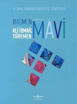…Rağmen Mavi / Despite Blue / Retrospektif