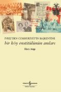 Bir Köy Enstitülünün Anıları – İvriz'den Cumhuriyet'in Başkentine