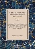 Karamanlidika Bibliographie Analytique Tome I: 1718-1839 / Karamanlıca Kitaplar Cilt I : 1718-1839