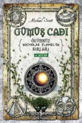 Gümüş Cadı – Ölümsüz Nicholas Flamel'in Sırları 6.