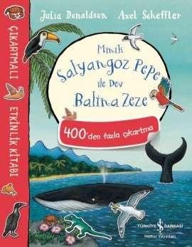 Minik Salyangoz Pepe İle Dev Balina Zeze – Çıkartmalı Etkinlik Kitabı