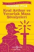 Kral Arthur Ve Yuvarlak Masa Şövalyeleri – Kısaltılmış Metin