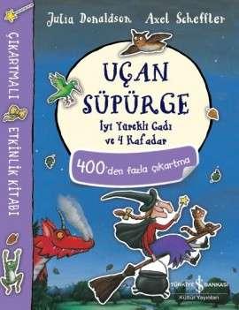 Uçan Süpürge İyi Yürekli Cadı ve 4 Kafadar Çıkartmalı Etkinlik Kitabı