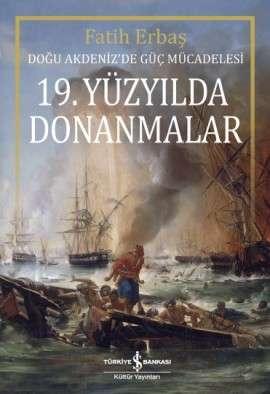 19. Yüzyılda Donanmalar – Doğu Akdeniz'de Güç Mücadelesi